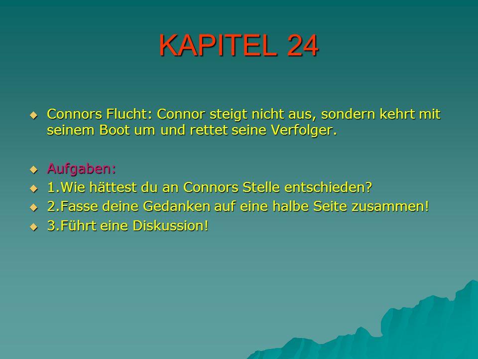 KAPITEL 24 Connors Flucht: Connor steigt nicht aus, sondern kehrt mit seinem Boot um und rettet seine Verfolger. Connors Flucht: Connor steigt nicht a
