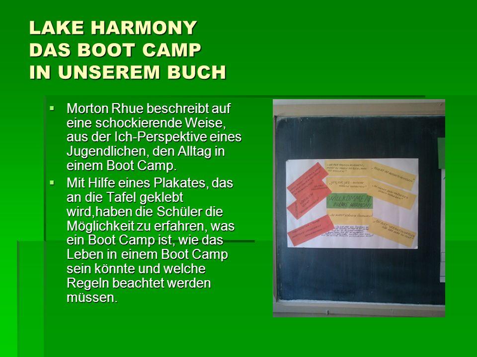 LAKE HARMONY DAS BOOT CAMP IN UNSEREM BUCH Morton Rhue beschreibt auf eine schockierende Weise, aus der Ich-Perspektive eines Jugendlichen, den Alltag