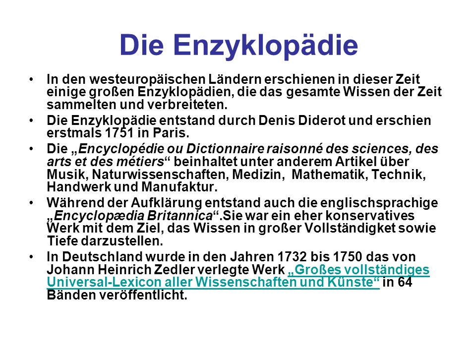 Die Enzyklopädie In den westeuropäischen Ländern erschienen in dieser Zeit einige großen Enzyklopädien, die das gesamte Wissen der Zeit sammelten und