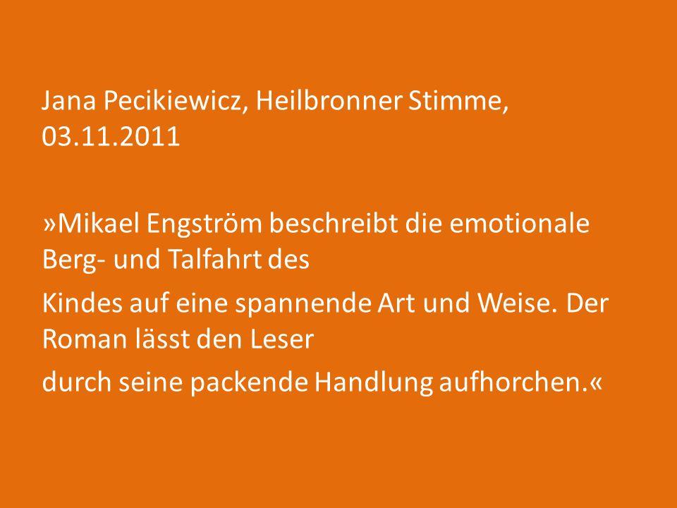Hilde Elisabeth Menzel, Süddeutsche Zeitung, 01.07.2011 »Mikael Engström hat die seltene Gabe, mit so viel Humor und zärtlicher Zuneigung zu seinen Figuren zu erzählen, dass diese Mischung aus Sozialdrama, Abenteuer- und Freundschaftsgeschichten, alle von Birgitta Kicherer großartig ins Deutsche übersetzt, den Leser von der ersten Seite an packt.«