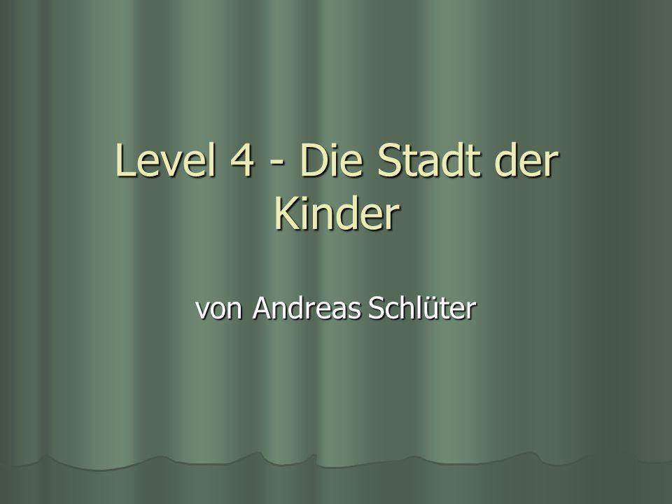 Level 4 - Die Stadt der Kinder von Andreas Schlüter