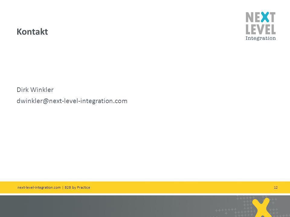 12 Dirk Winkler dwinkler@next-level-integration.com Kontakt next-level-integration.com | B2B by Practice
