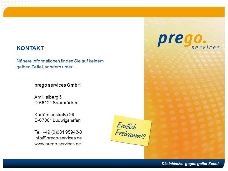 Die Initiative gegen gelbe Zettel KONTAKT Nähere Informationen finden Sie auf keinem gelben Zettel, sondern unter … prego services GmbH Am Halberg 3 D