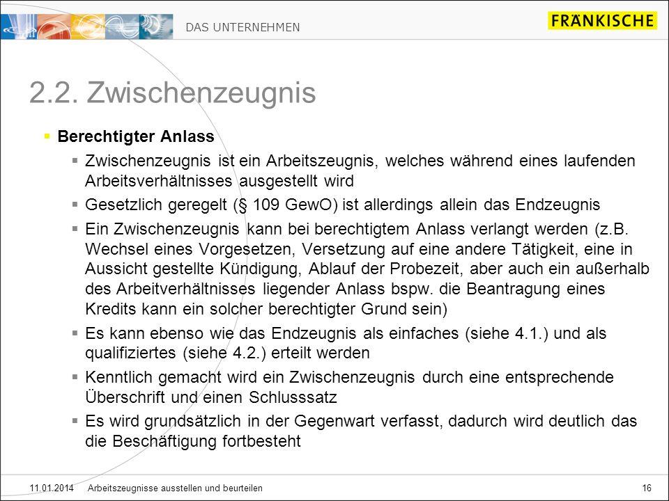 DAS UNTERNEHMEN 11.01.2014 Arbeitszeugnisse ausstellen und beurteilen16 2.2.