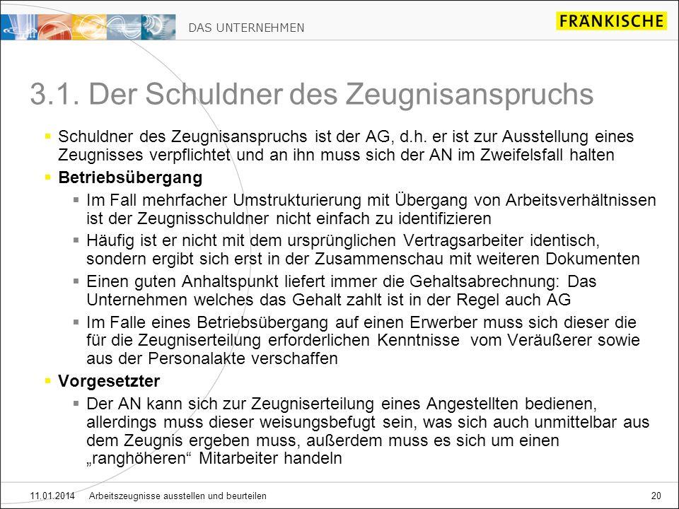 DAS UNTERNEHMEN 11.01.2014 Arbeitszeugnisse ausstellen und beurteilen20 3.1.