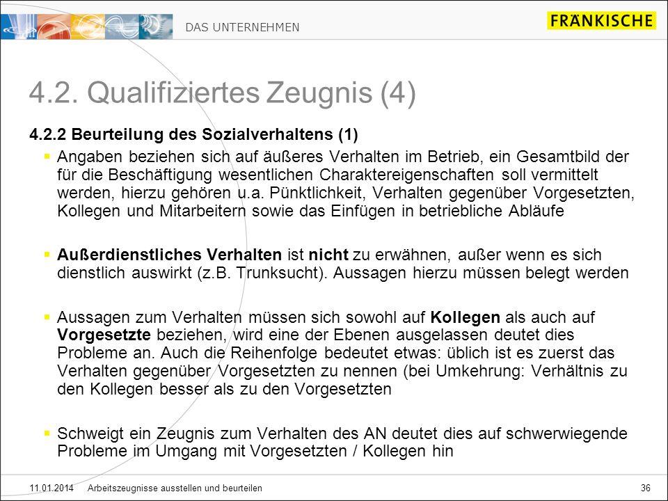 DAS UNTERNEHMEN 11.01.2014 Arbeitszeugnisse ausstellen und beurteilen36 4.2. Qualifiziertes Zeugnis (4) 4.2.2 Beurteilung des Sozialverhaltens (1) Ang