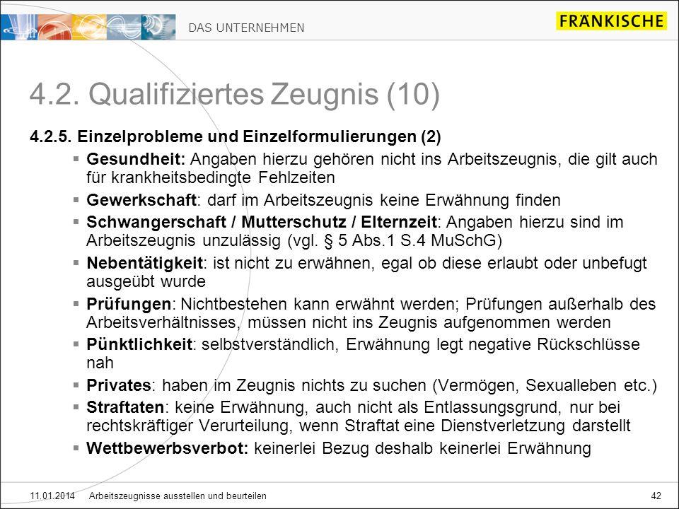 DAS UNTERNEHMEN 11.01.2014 Arbeitszeugnisse ausstellen und beurteilen42 4.2. Qualifiziertes Zeugnis (10) 4.2.5. Einzelprobleme und Einzelformulierunge