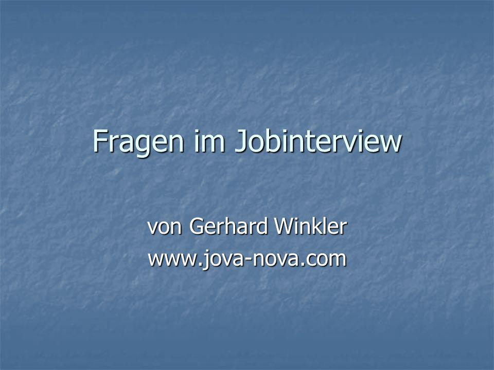 Fragen im Jobinterview von Gerhard Winkler www.jova-nova.com