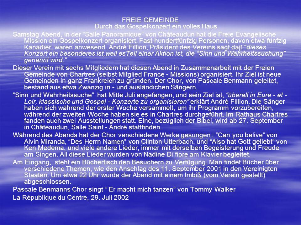 FREIE GEMEINDE Durch das Gospelkonzert ein volles Haus Samstag Abend, in der Salle Panoramique von Châteaudun hat die Freie Evangelische Mission ein Gospelkonzert organisiert.