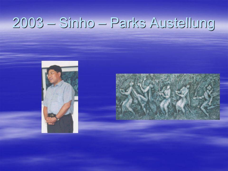 2003 – Sinho – Parks Austellung