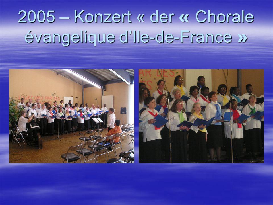 2005 – Konzert « der « Chorale évangelique dIle-de-France »