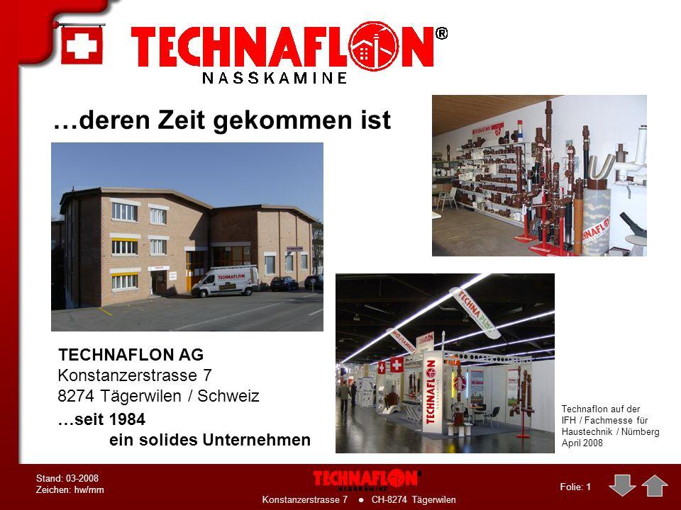 Folie: 31 Konstanzerstrasse 7 CH-8274 Tägerwilen Stand: 03-2008 Zeichen: hw/mm TECHNAFLON- Produkte Vielfalt für Problemlösungen bis 2000 kW (z.B.