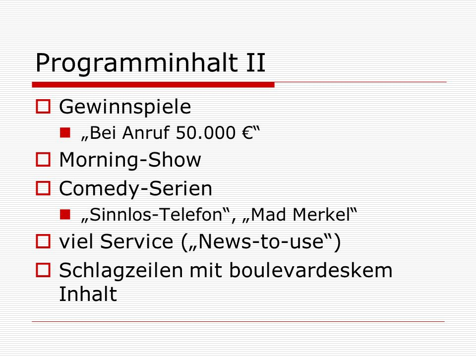 Programminhalt II Gewinnspiele Bei Anruf 50.000 Morning-Show Comedy-Serien Sinnlos-Telefon, Mad Merkel viel Service (News-to-use) Schlagzeilen mit bou