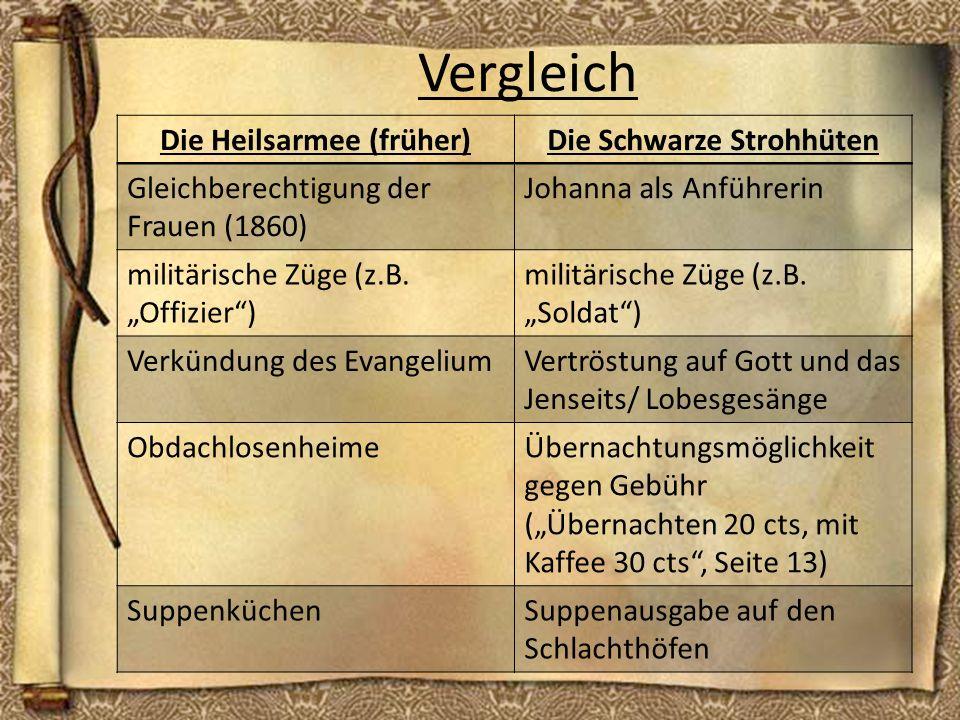 Vergleich Die Heilsarmee (früher)Die Schwarze Strohhüten Gleichberechtigung der Frauen (1860) Johanna als Anführerin militärische Züge (z.B. Offizier)