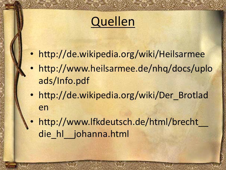 Quellen http://de.wikipedia.org/wiki/Heilsarmee http://www.heilsarmee.de/nhq/docs/uplo ads/Info.pdf http://de.wikipedia.org/wiki/Der_Brotlad en http:/
