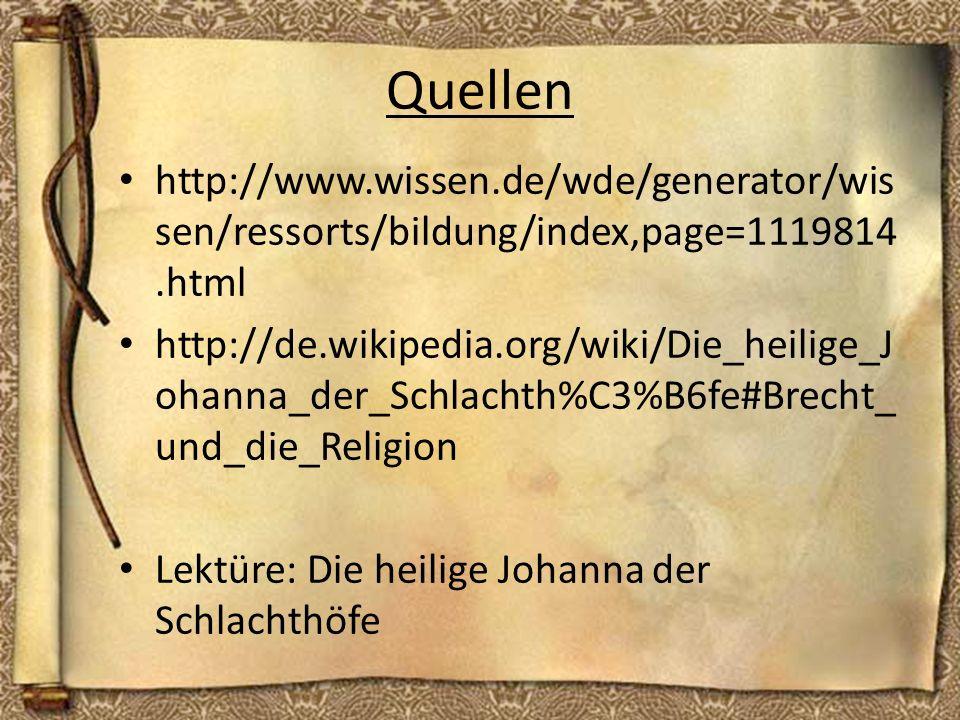 Quellen http://www.wissen.de/wde/generator/wis sen/ressorts/bildung/index,page=1119814.html http://de.wikipedia.org/wiki/Die_heilige_J ohanna_der_Schl