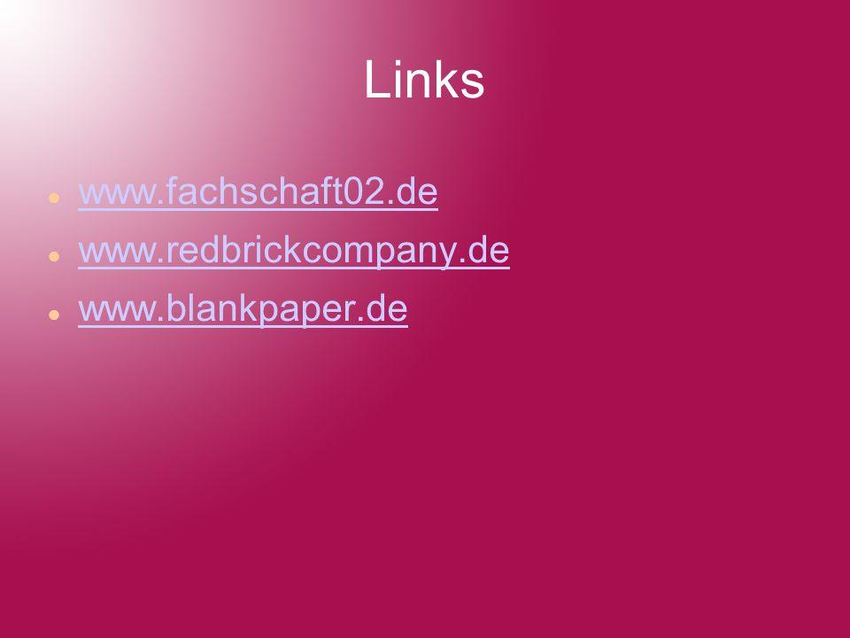 Links www.fachschaft02.de www.redbrickcompany.de www.blankpaper.de