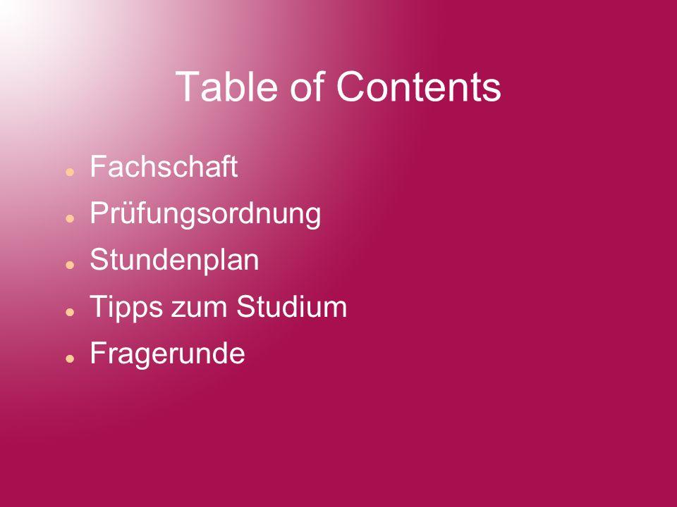 Table of Contents Fachschaft Prüfungsordnung Stundenplan Tipps zum Studium Fragerunde