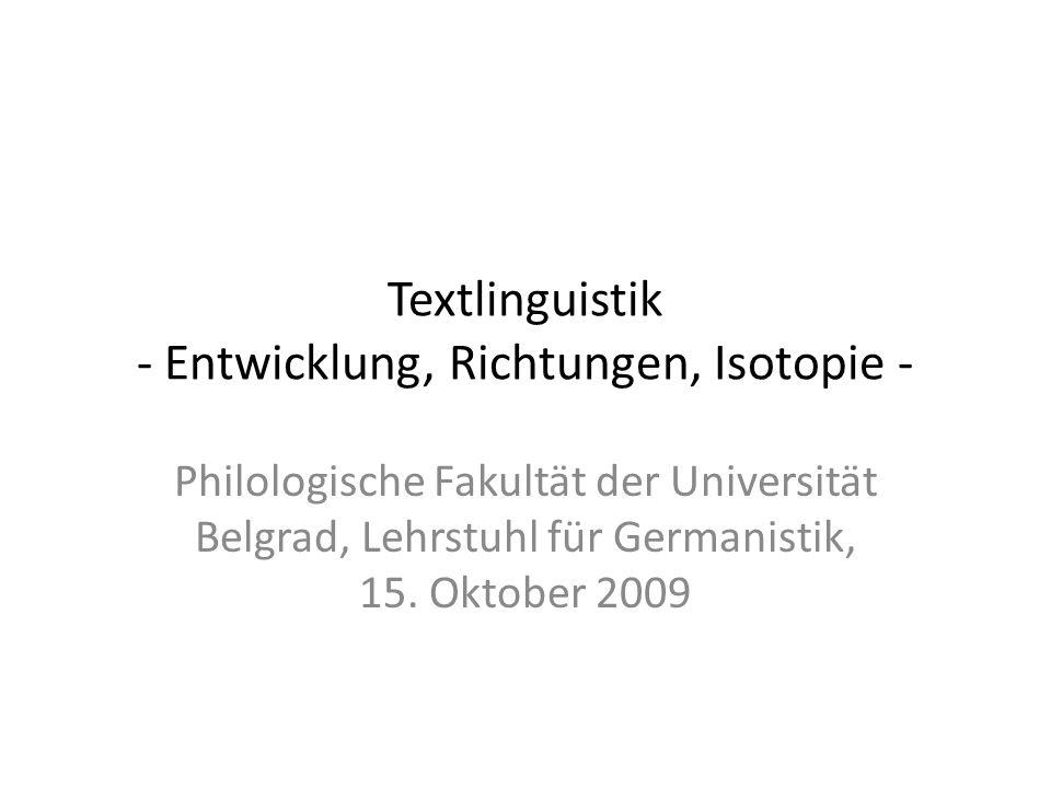 Textlinguistik - Entwicklung, Richtungen, Isotopie - Philologische Fakultät der Universität Belgrad, Lehrstuhl für Germanistik, 15. Oktober 2009