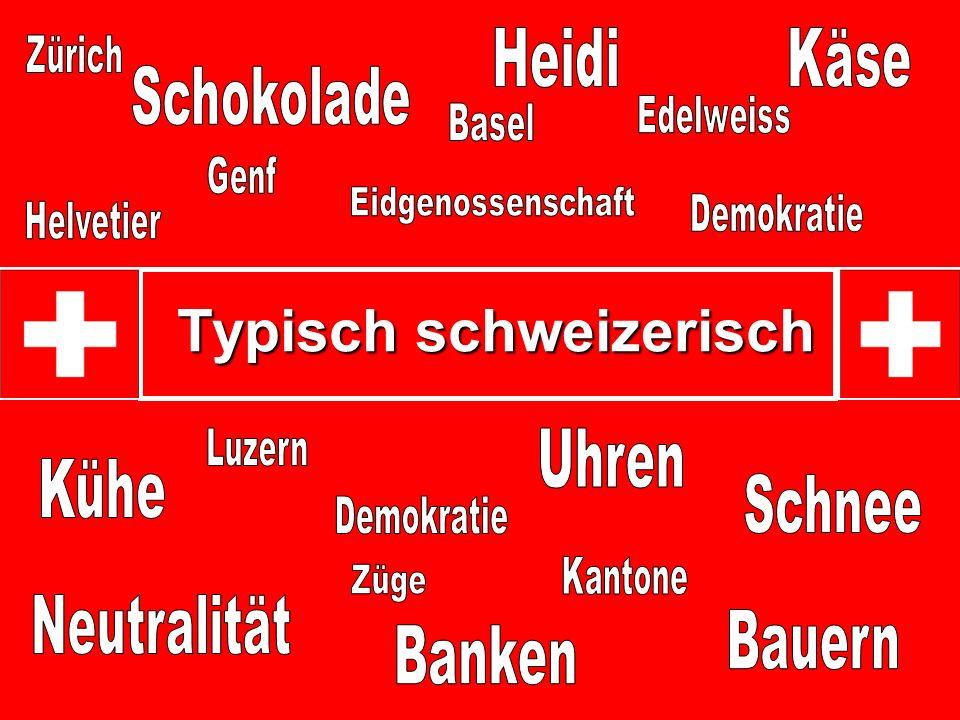 Typisch schweizerisch