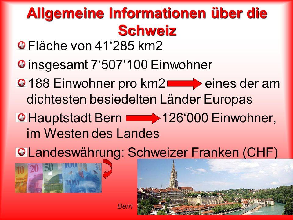 Allgemeine Informationen über die Schweiz Fläche von 41285 km2 insgesamt 7507100 Einwohner 188 Einwohner pro km2 eines der am dichtesten besiedelten L