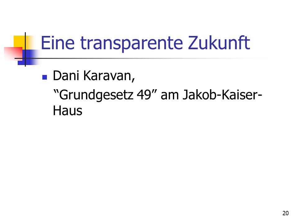 20 Eine transparente Zukunft Dani Karavan, Grundgesetz 49 am Jakob-Kaiser- Haus