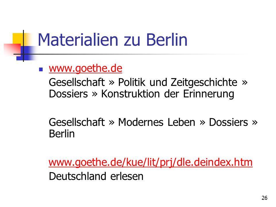 26 Materialien zu Berlin www.goethe.de Gesellschaft » Politik und Zeitgeschichte » Dossiers » Konstruktion der Erinnerung Gesellschaft » Modernes Lebe