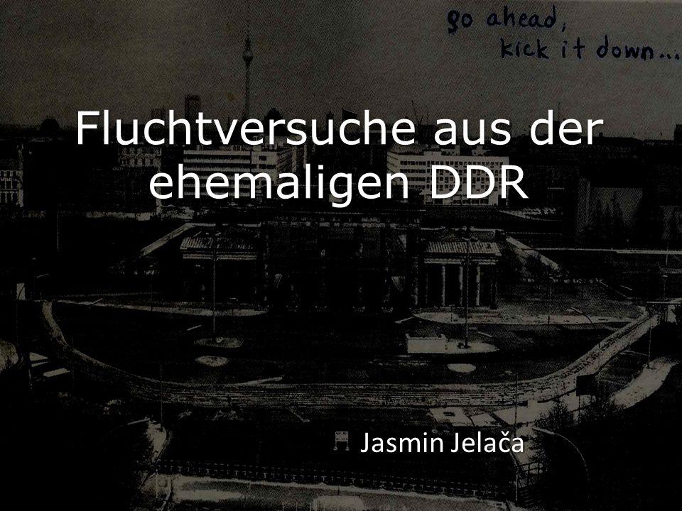 Fluchtversuche aus der ehemaligen DDR Jasmin Jelača