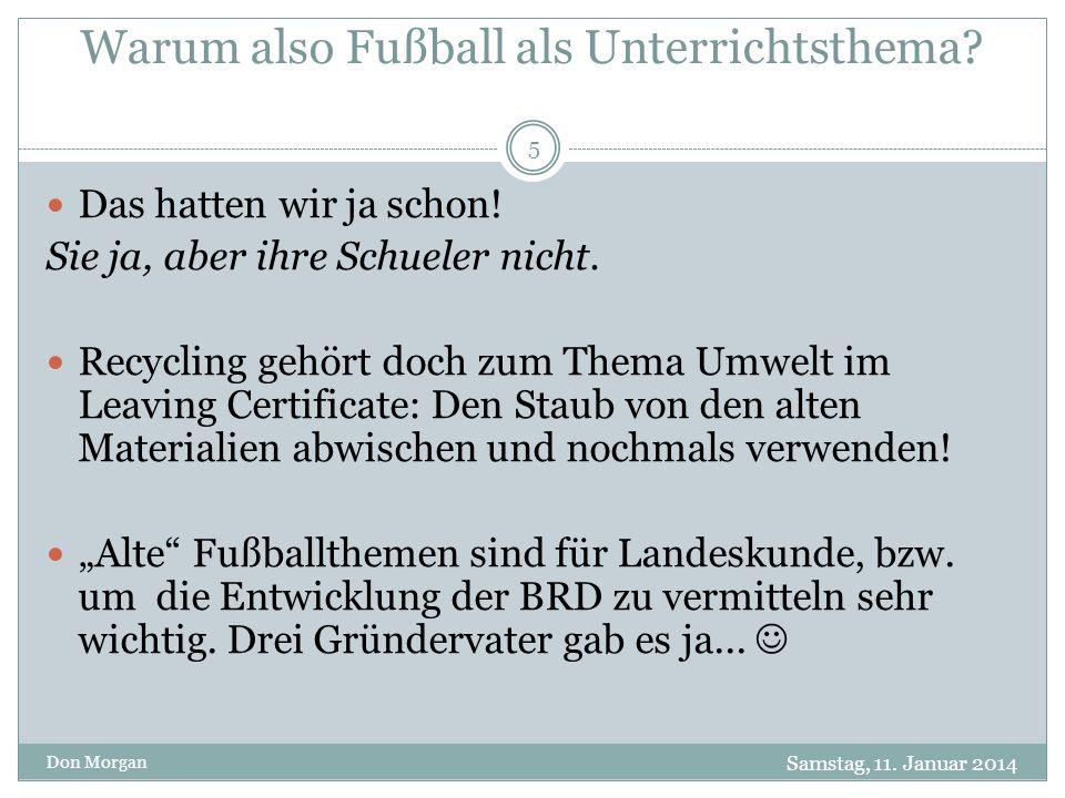 Warum also Fußball als Unterrichtsthema. Samstag, 11.