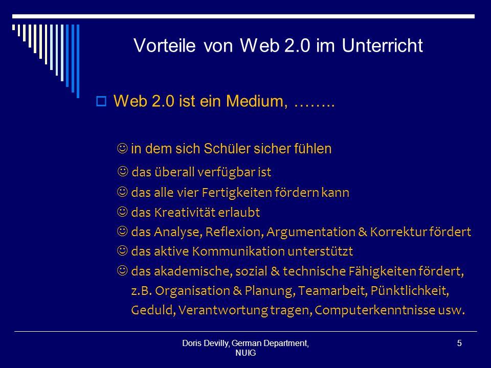 Vorteile von Web 2.0 im Unterricht Web 2.0 ist ein Medium, …….. in dem sich Schüler sicher fühlen das überall verfügbar ist das alle vier Fertigkeiten