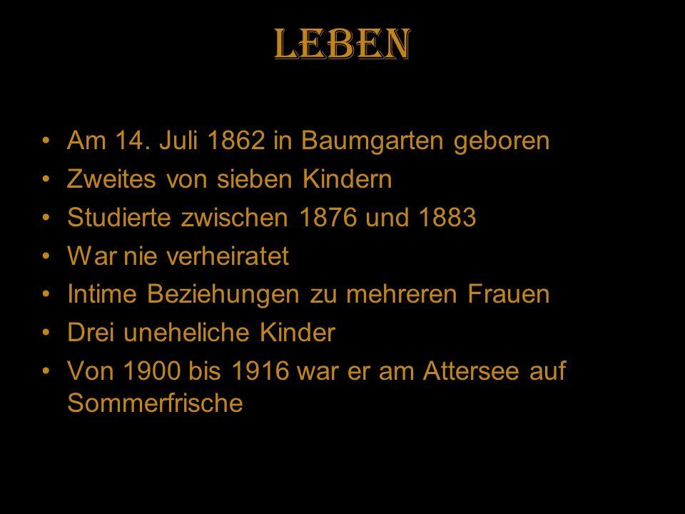 Leben Am 14. Juli 1862 in Baumgarten geboren Zweites von sieben Kindern Studierte zwischen 1876 und 1883 War nie verheiratet Intime Beziehungen zu meh