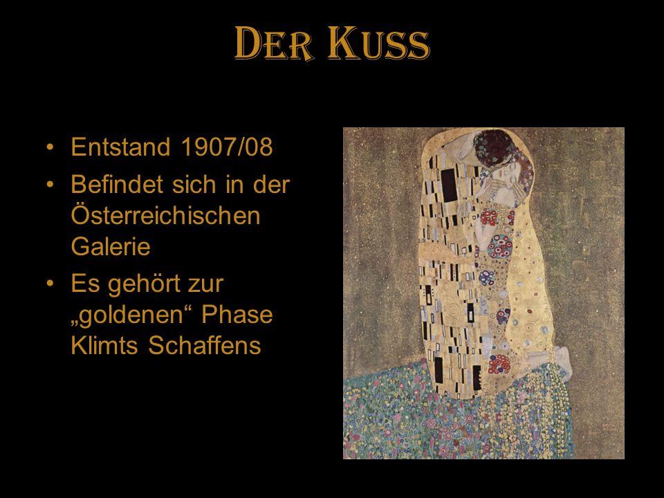 D ER K uss Entstand 1907/08 Befindet sich in der Österreichischen Galerie Es gehört zur goldenen Phase Klimts Schaffens
