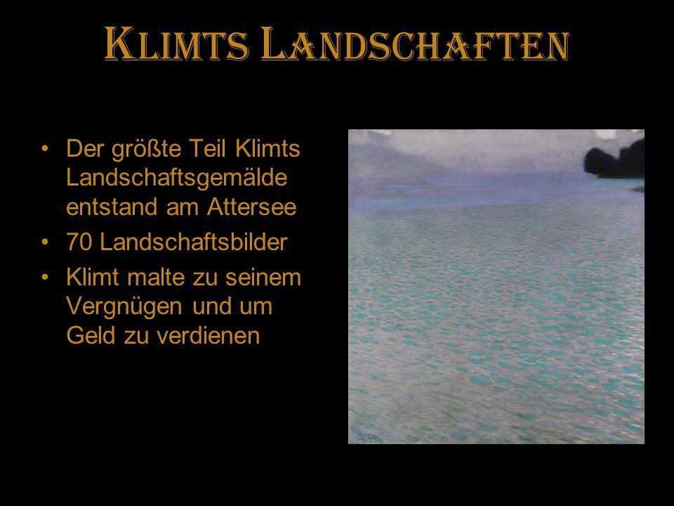 K limts L andschaften Der größte Teil Klimts Landschaftsgemälde entstand am Attersee 70 Landschaftsbilder Klimt malte zu seinem Vergnügen und um Geld