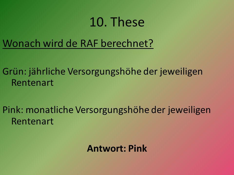 10. These Wonach wird de RAF berechnet.