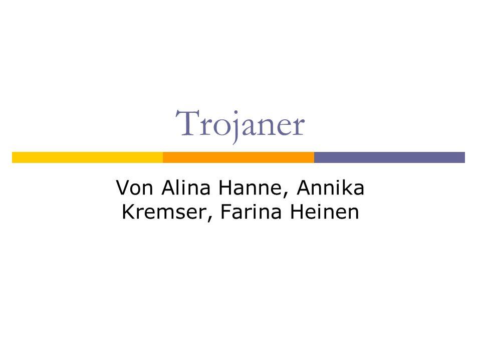 Trojaner Von Alina Hanne, Annika Kremser, Farina Heinen