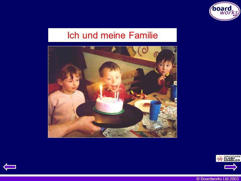 © Boardworks Ltd 2003 Ich und meine Familie