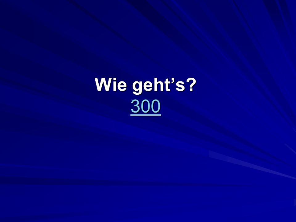 Wie gehts? 300 300