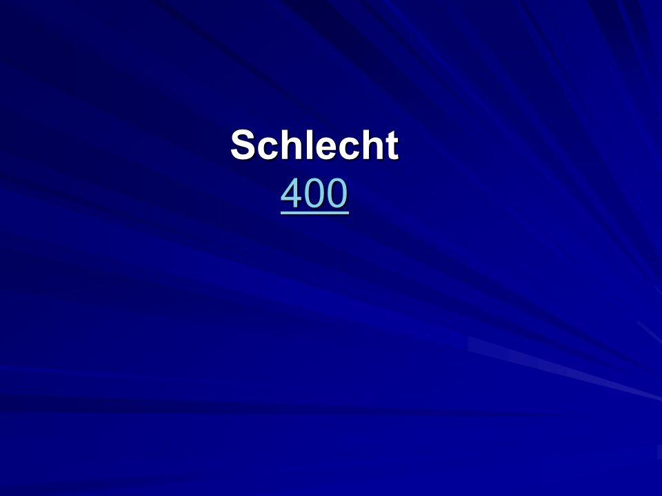 Schlecht 400 400