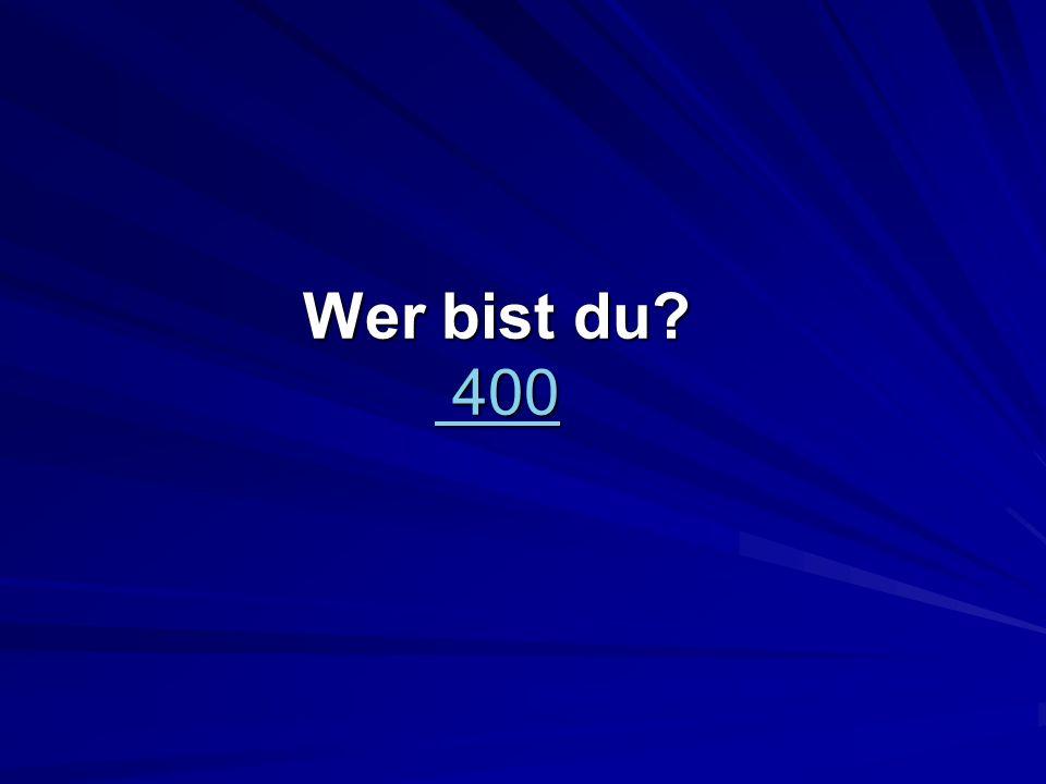 Wer bist du 400 400 400