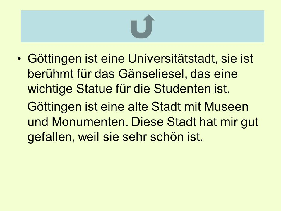 Göttingen ist eine Universitätstadt, sie ist berühmt für das Gänseliesel, das eine wichtige Statue für die Studenten ist.