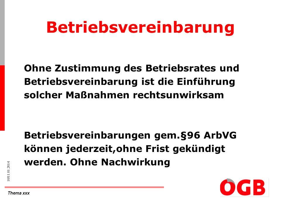 Thema xxx 10/11.01.2014 Betriebsvereinbarung Ohne Zustimmung des Betriebsrates und Betriebsvereinbarung ist die Einführung solcher Maßnahmen rechtsunw
