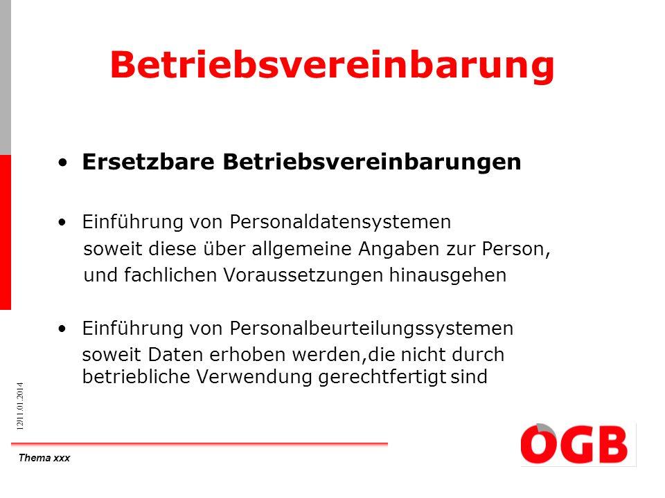 Thema xxx 12/11.01.2014 Betriebsvereinbarung Ersetzbare Betriebsvereinbarungen Einführung von Personaldatensystemen soweit diese über allgemeine Angab