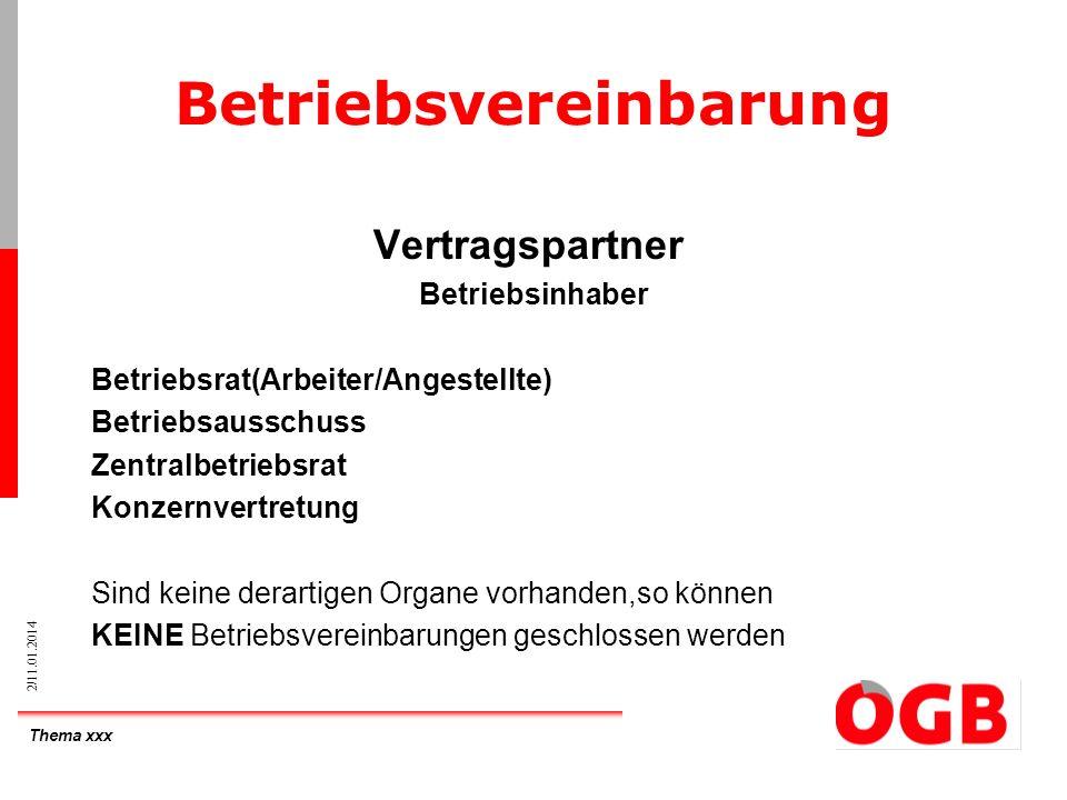 Thema xxx 3/11.01.2014 3 Betriebsvereinbarung Formvorschrift Schriftlich Kundmachung Hinterlegung