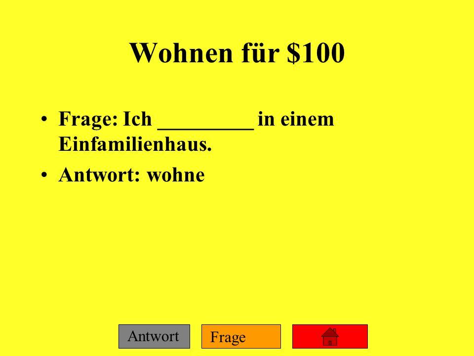 Frage Antwort Wohnorte für $500 Frage: Oma Gershofer wohnt in Hackensack. Oma wohnt ___ ____ ____. Antwort: in einem Dorf