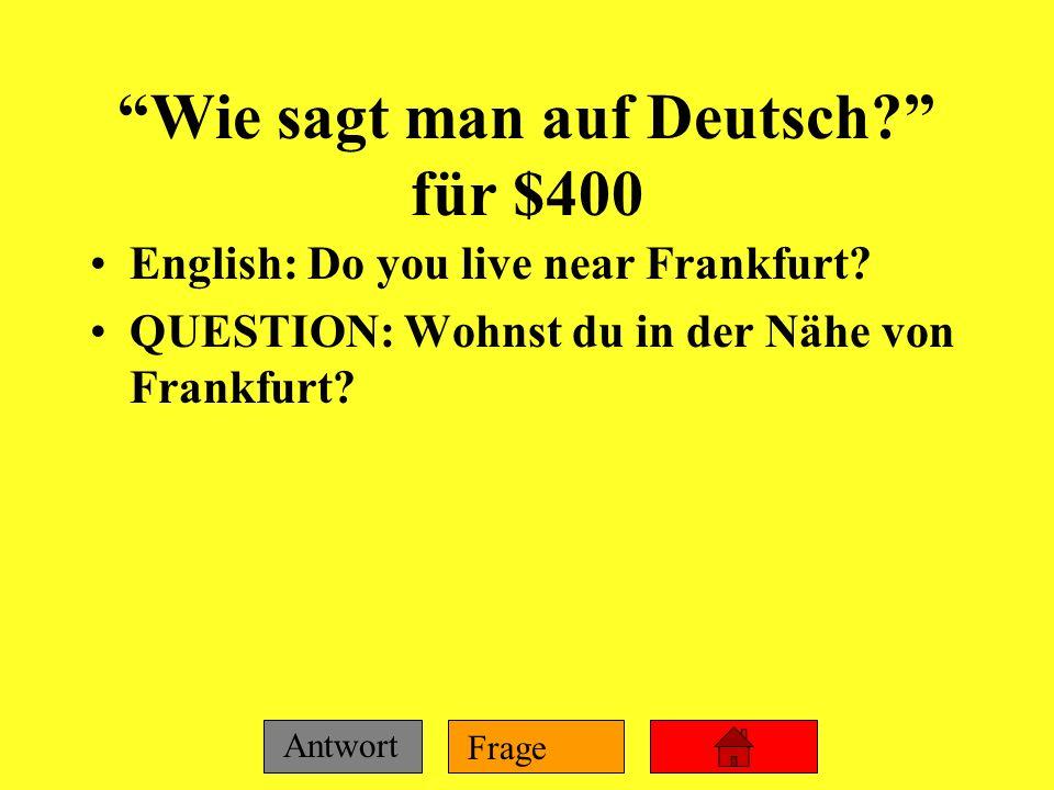 Frage Antwort Wie sagt man auf Deutsch? für $300 English: Austin lives in an apartment on Lake Street. QUESTION: Austin wohnt in einer Wohnung in der