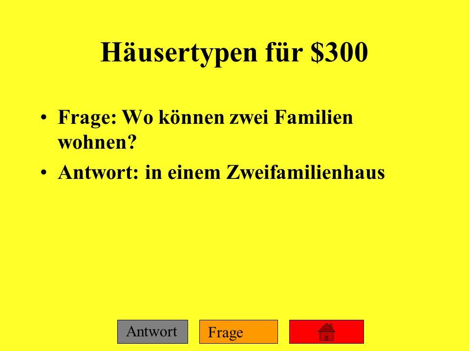 Frage Antwort Häusertypen für $200 Frage: Wo leben viele Studenten an der Universität München? Antwort: in einem Wohnwürfel