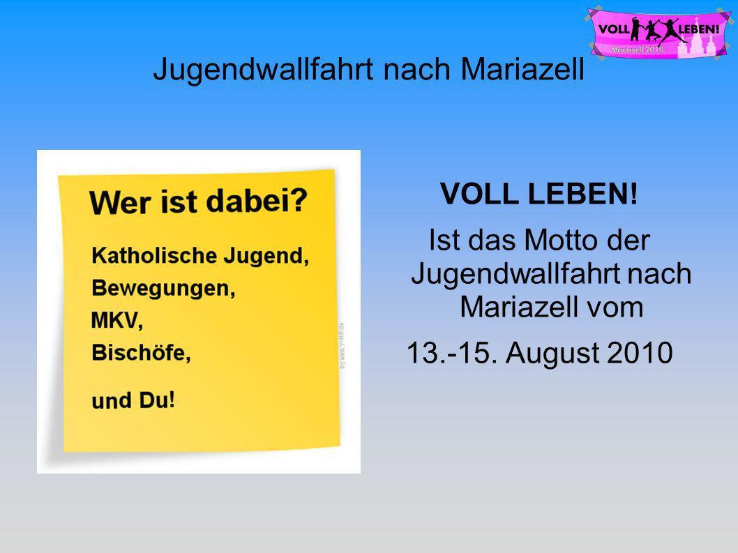 Jugendwallfahrt nach Mariazell VOLL LEBEN.
