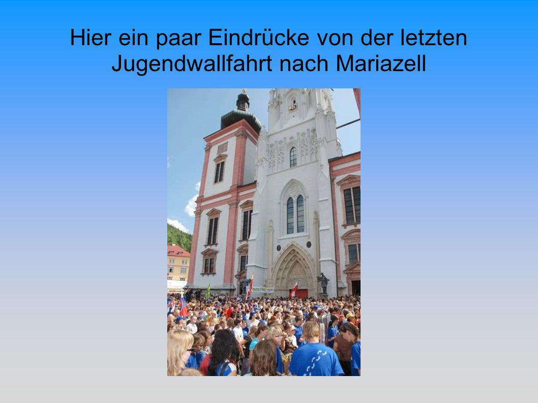 Hier ein paar Eindrücke von der letzten Jugendwallfahrt nach Mariazell