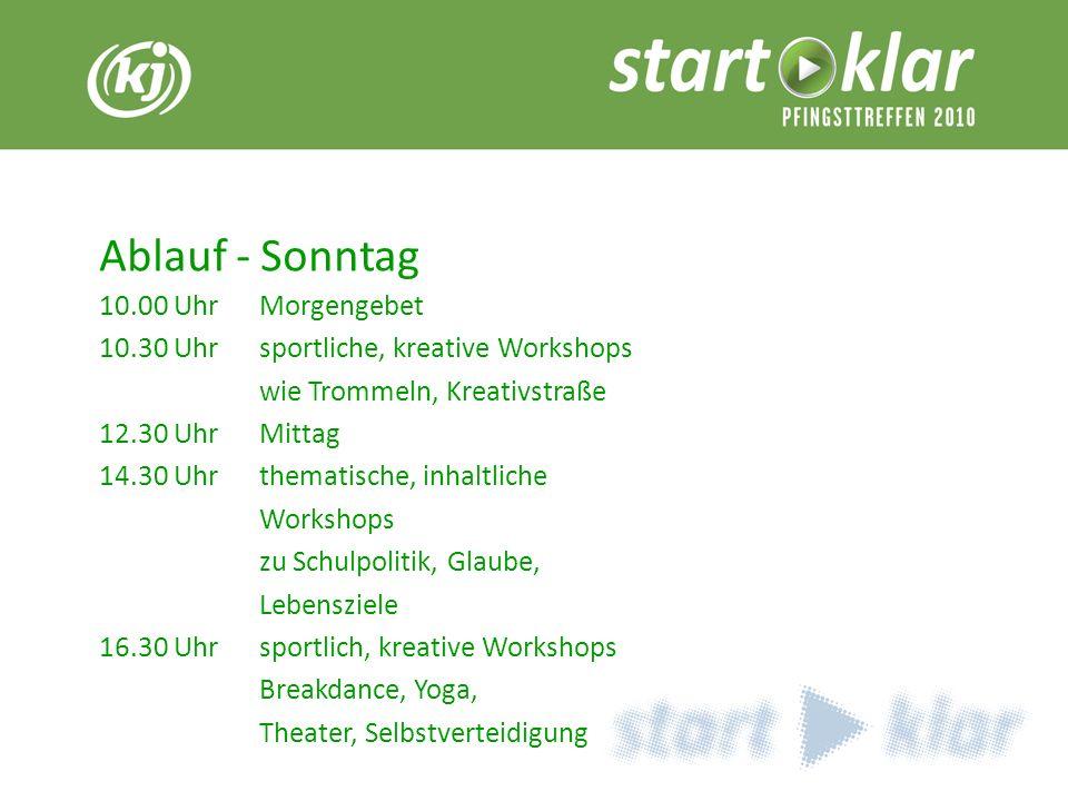 Ablauf - Sonntag 10.00 UhrMorgengebet 10.30 Uhrsportliche, kreative Workshops wie Trommeln, Kreativstraße 12.30 UhrMittag 14.30 Uhrthematische, inhalt