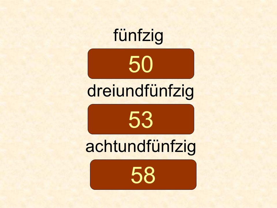 fünfzig dreiundfünfzig achtundfünfzig 50 53 58